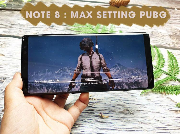 Max Setting Pubg Moblie: Liệu Samsung Note 8 có làm được không?