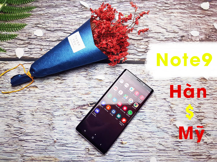 So sánh Samsung Note9 Hàn và Mỹ: Lựa chọn nào mang đến sự hoàn hảo cho bạn?