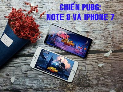 Chiến PUBG : Samsung Galaxy Note 8 mỹ và Iphone 7 Plus ai mới là kẻ chiến thắng :