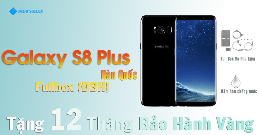 Samsung Galaxy S8 Plus Xách Tay Hàn Quốc Fullbox