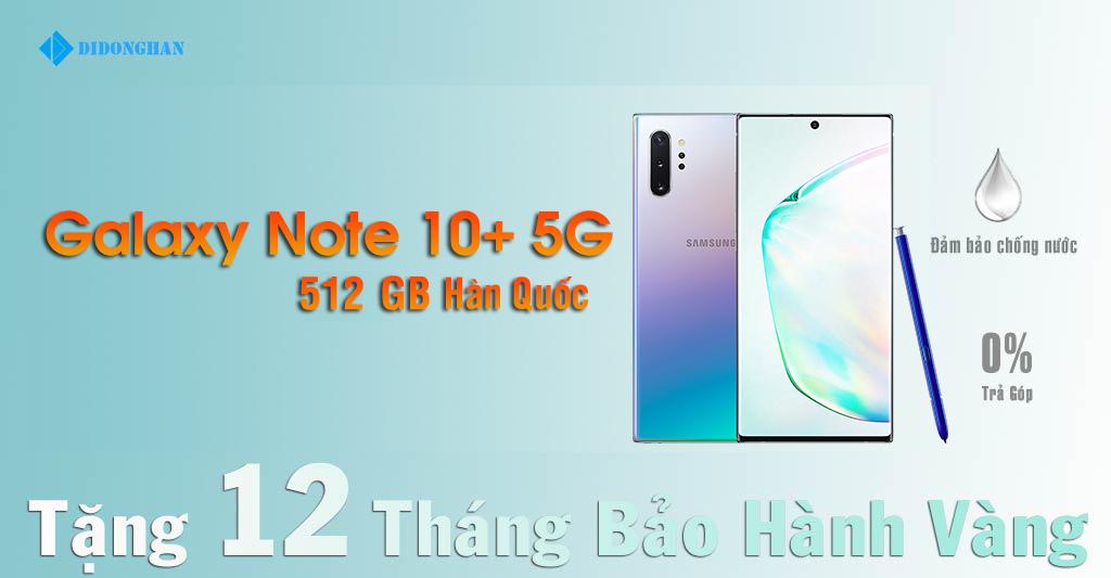 Galaxy Note 10 Plus 5G Xách Tay Hàn Quốc 512GB New
