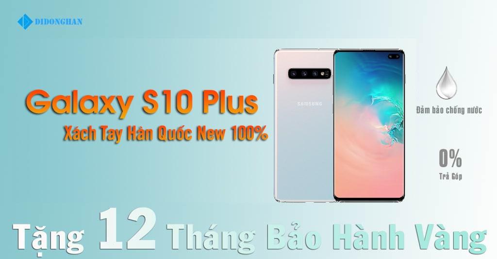 Galaxy S10 Plus Xách Tay Hàn Quốc New 100%