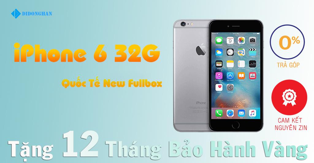 iPhone 6 Quốc Tế 32GB New Fullbox