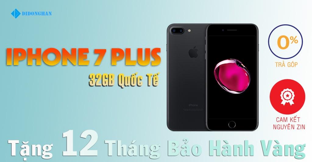 iPhone 7 Plus Quốc tế 32GB
