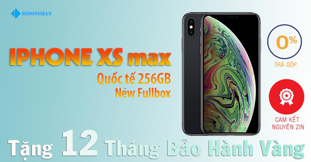 iPhone XS Max Quốc Tế 256GB New