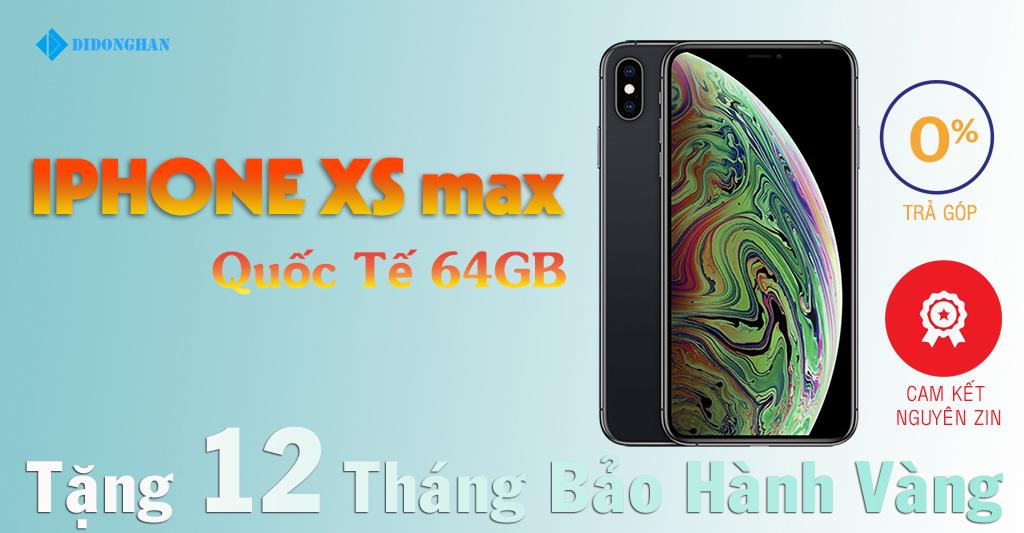 iPhone XS Max Quốc Tế 64 GB