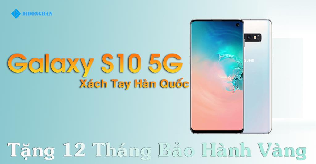 Galaxy S10 5G Xách tay Hàn Quốc Cũ