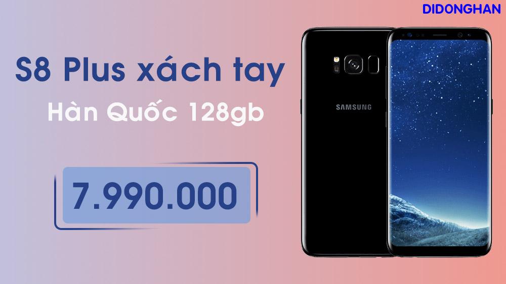 Samsung Galaxy S8 Plus Xách Tay Hàn Quốc 128GB