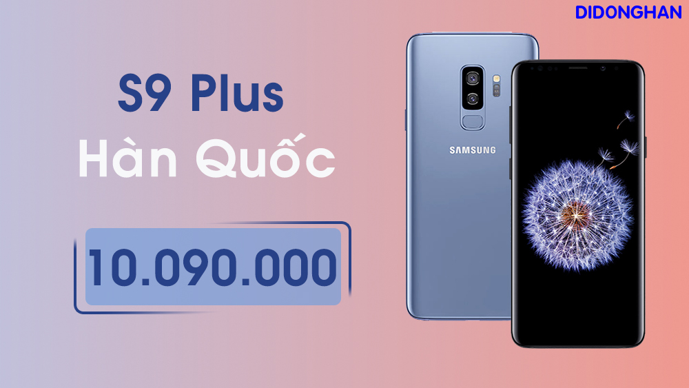 Samsung Galaxy S9 Plus Hàn Quốc